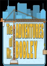 The Adventures of Mr. Bobley